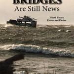 Bridges Are Still News